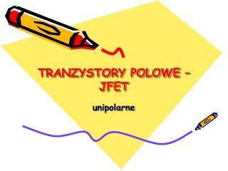 TRANZYSTORY POLOWE – JFET
