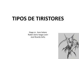 TIPOS DE  TIRISTORES