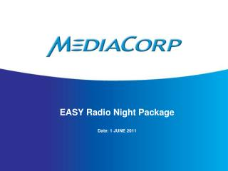 EASY Radio Night Package Date: 1 JUNE 2011