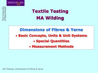 Dimensions of Fibres & Yarns  Basic Concepts, Units & Unit Systems  Special Quantities  Measurement Methods