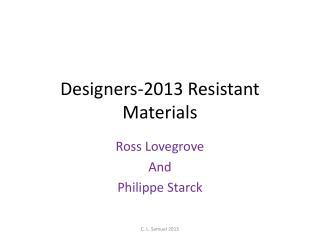 Designers-2013 Resistant Materials