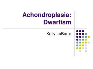 Achondroplasia: Dwarfism