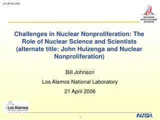 Bill Johnson Los Alamos National Laboratory 21 April 2006