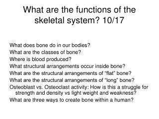 What are the functions of the skeletal system? 10/17