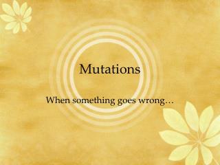 Mutations