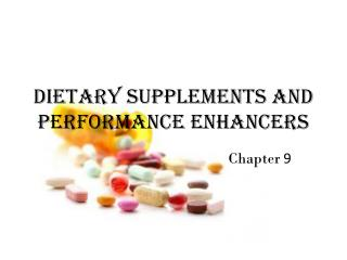 Dietary Supplements and Performance Enhancers