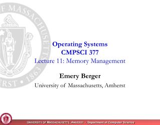 Operating Systems CMPSCI 377 Lecture 11: Memory Management