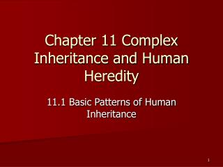 Chapter 11 Complex Inheritance and Human Heredity