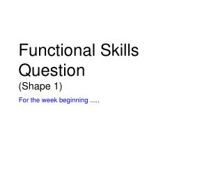 Functional Skills Question (Shape 1)