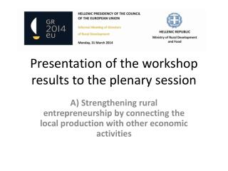 Presentation of the workshop results to the plenary session