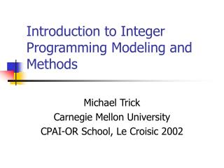 Introduction to Integer Programming Modeling and Methods