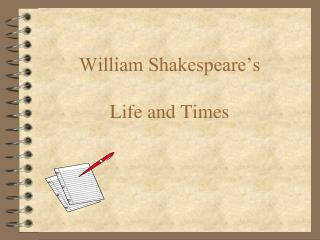William Shakespeare's Life and Times
