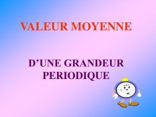VALEUR MOYENNE