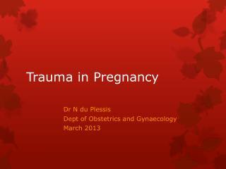 Trauma in Pregnancy