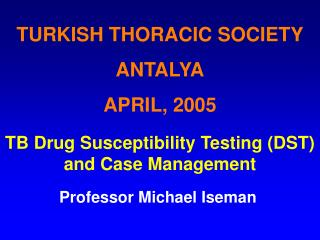 TURKISH THORACIC SOCIETY ANTALYA APRIL, 2005