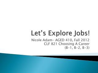 Let's Explore Jobs!