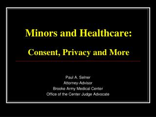Minors and Healthcare:  Consent, Privacy and More