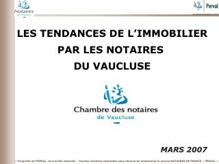 LES TENDANCES DE L'IMMOBILIER PAR LES NOTAIRES  DU VAUCLUSE