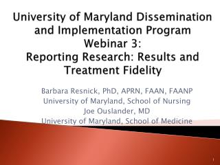 University of Maryland Dissemination and Implementation Program  Webinar 3:  Reporting Research: Results and Treatment