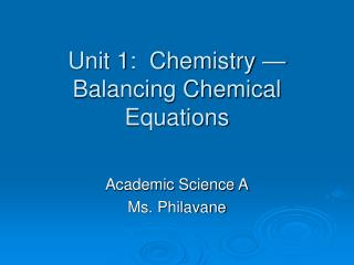 Unit 1:  Chemistry —Balancing Chemical Equations