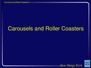 Carousels and Roller Coasters