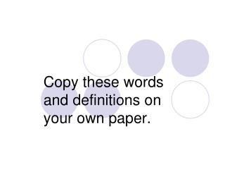 Copy these words and definitions on your own paper.