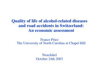 Quality of life of alcohol-related diseases and road accidents in Switzerland:  An economic assessment