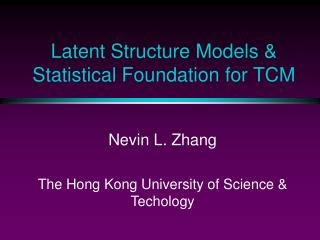 Latent Structure Models & Statistical Foundation for TCM