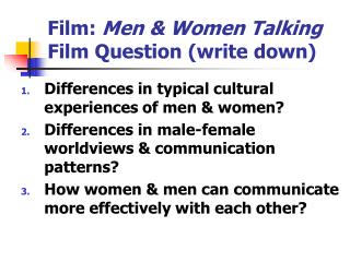 Film:  Men & Women Talking Film Question (write down)