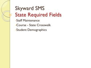 Skyward SMS State Required Fields
