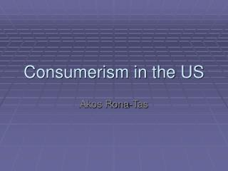 The Second Wave of Consumerism 1945-1975