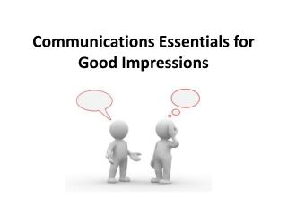 Communications Essentials for Good Impressions