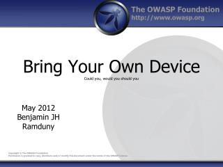 Bring Your Own Device Could you, would you should you