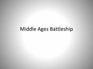 Middle Ages Battleship