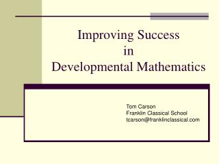Improving Success in  Developmental Mathematics