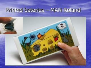 Printed bateries  – MAN Roland