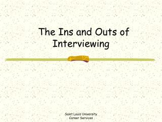 The Ins and Outs of Interviewing