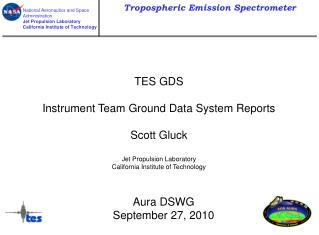 TES GDS Instrument Team Ground Data System Reports Scott Gluck Jet Propulsion Laboratory  California Institute of Techn