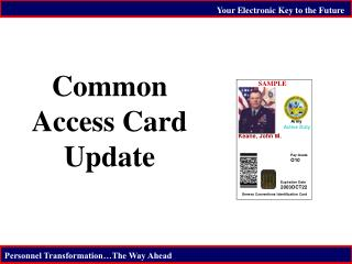 Common Access Card  Update