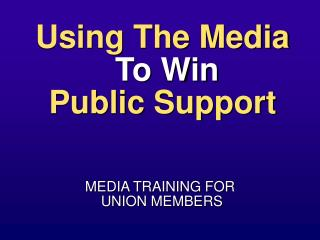Using The Media To Win Public Support