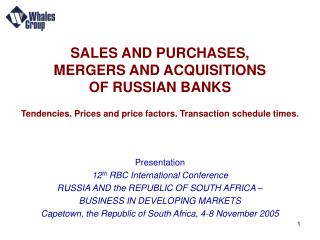 SALES AND PURCHASES, MERGERS AND ACQUISITIONS  OF RUSSIAN BANKS Tendencies. Prices and price factors. Transaction sched