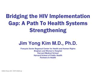 Bridging the HIV Implementation Gap: A Path To Health Systems Strengthening