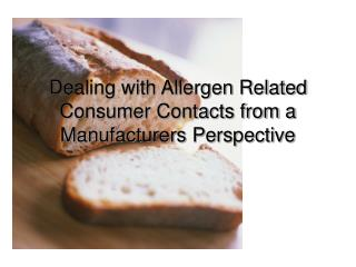 Dealing with Allergen Related Consumer Contacts from a Manufacturers Perspective