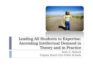Leading All Students to Expertise: Ascending Intellectual Demand in Theory and in Practice