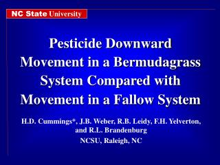 Pesticide Downward Movement in a Bermudagrass System Compared with Movement in a Fallow System