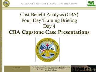 Cost-Benefit  Analysis (CBA) Four-Day  Training Briefing Day  4 CBA Capstone Case Presentations