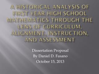 A Historical Analysis of FIRST YEAR HIGH SCHOOL MATHEMATICS THROUGH THE LENS of CURRICULUM, ALIGNMENT, INSTRUCTION, AND