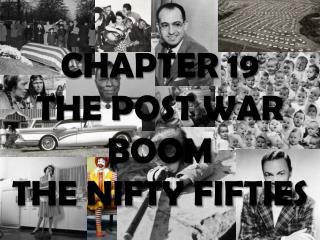 CHAPTER 19  THE POST WAR BOOM  THE NIFTY FIFTIES