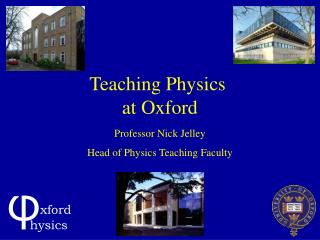 Teaching Physics  at Oxford