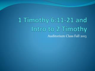 1 Timothy  6:11-21 and Intro to 2 Timothy